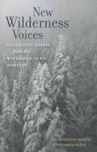 New Wilderness Voices: Collected Essays from the Waterman Fund Contest