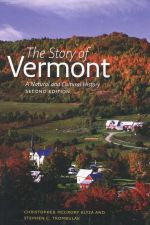The Story of Vermont: A Natural and Cultural History (Second Edition)