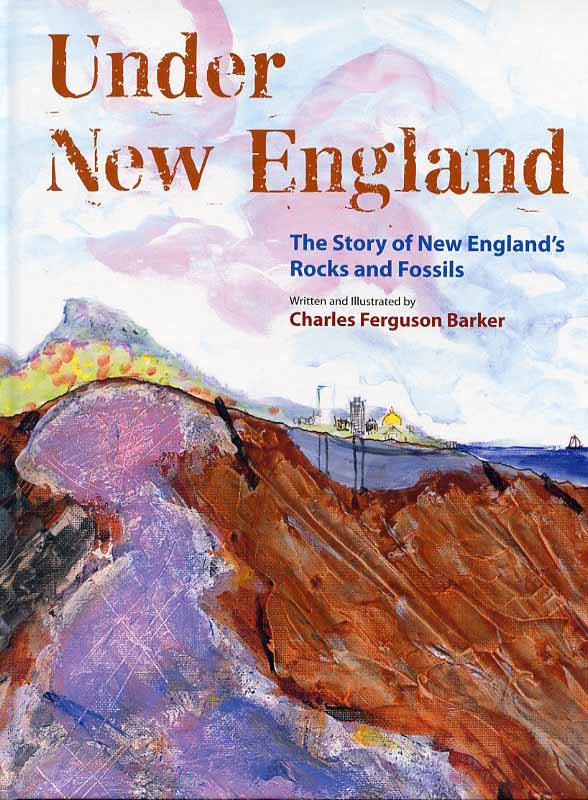 Under New England The Story Of Englands Rocks And Fossils