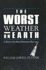 Worst Weather on Earth: A History of the Mount Washington Observatory