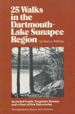 25 Walks in the Dartmouth-Lake Sunapee Region