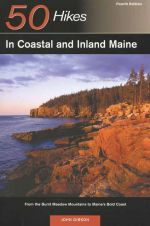 50 Hikes in Coastal and Inland Maine (Fourth Edition)