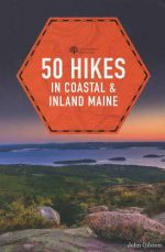 50 Hikes in Coastal and Inland Maine (Fifth Edition)