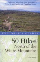 50 Hikes North of the White Mountains