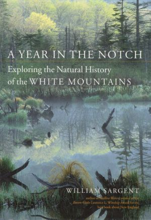 A Year in the Notch: Exploring the Natural History of the White Mountains