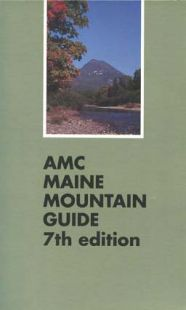 AMC Maine Mountain Guide (7th edition)