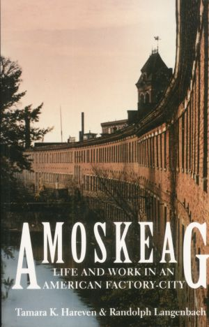 Amoskeag: Life and Work in an American Factory City
