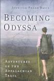 Becoming Odyssa: Adventure on the Appalachian Trail