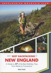 AMC's Best Backpacking in New England (2nd edition)