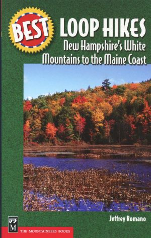 Best Loop Hikes: New Hampshire White Mountains to the Maine Coast