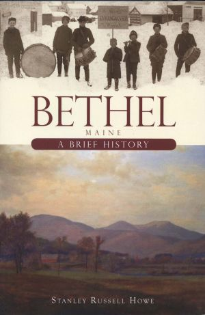 Bethel, Maine: A Brief History