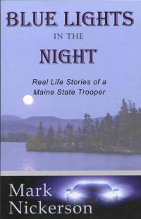Blue Lights in the Night: Real Life Stories of a Maine State Trooper