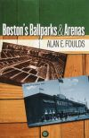 Boston's Ballparks and Arenas