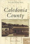 Caledonia County (Postcard History Series)