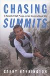 Chasing Summits: In Pursuit of High Places and an Unconventional Life