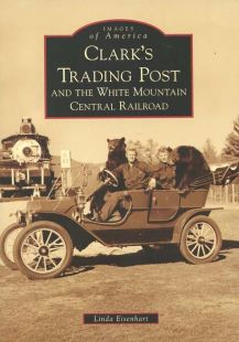 Clark's Trading Post and the White Mountain Central Railroad