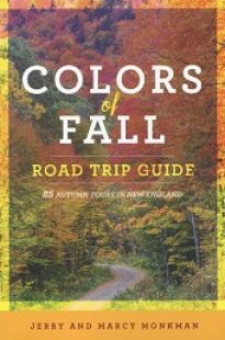 Colors of Fall Road Trip Guide: 25 Autumn Tours in New England