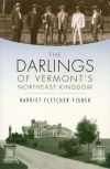 The Darlings of Vermont's Northeast Kingdom