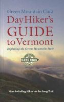 Day Hiker's Guide to Vermont (6th edition)