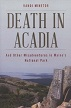 Death in Acadia (And Other Misadventures in Maine's National Park)
