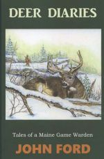 Deer Diaries: Tales of a Maine Game Warden
