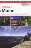Discover Maine: AMC's Our Traveler's Guide to the Pine Tree State