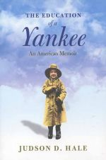 Education of a Yankee: An American Memoir