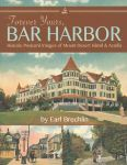 Forever Yours, Bar Harbor: Historic Postcard Images of Mount Desert Island and Acadia