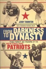 From Darkness to Dynasty: The First 40 Years of the New England Patriots