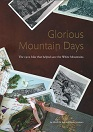Glorious Mountain Days:The 1902 Hike That Helped Save the White Mountains