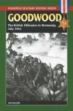 Goodwood: The British Offensive in Normandy, July 1944