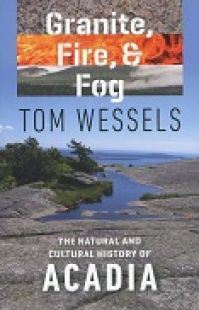 Granite, Fire and Fog: The Natural and Cultural History of Acadia