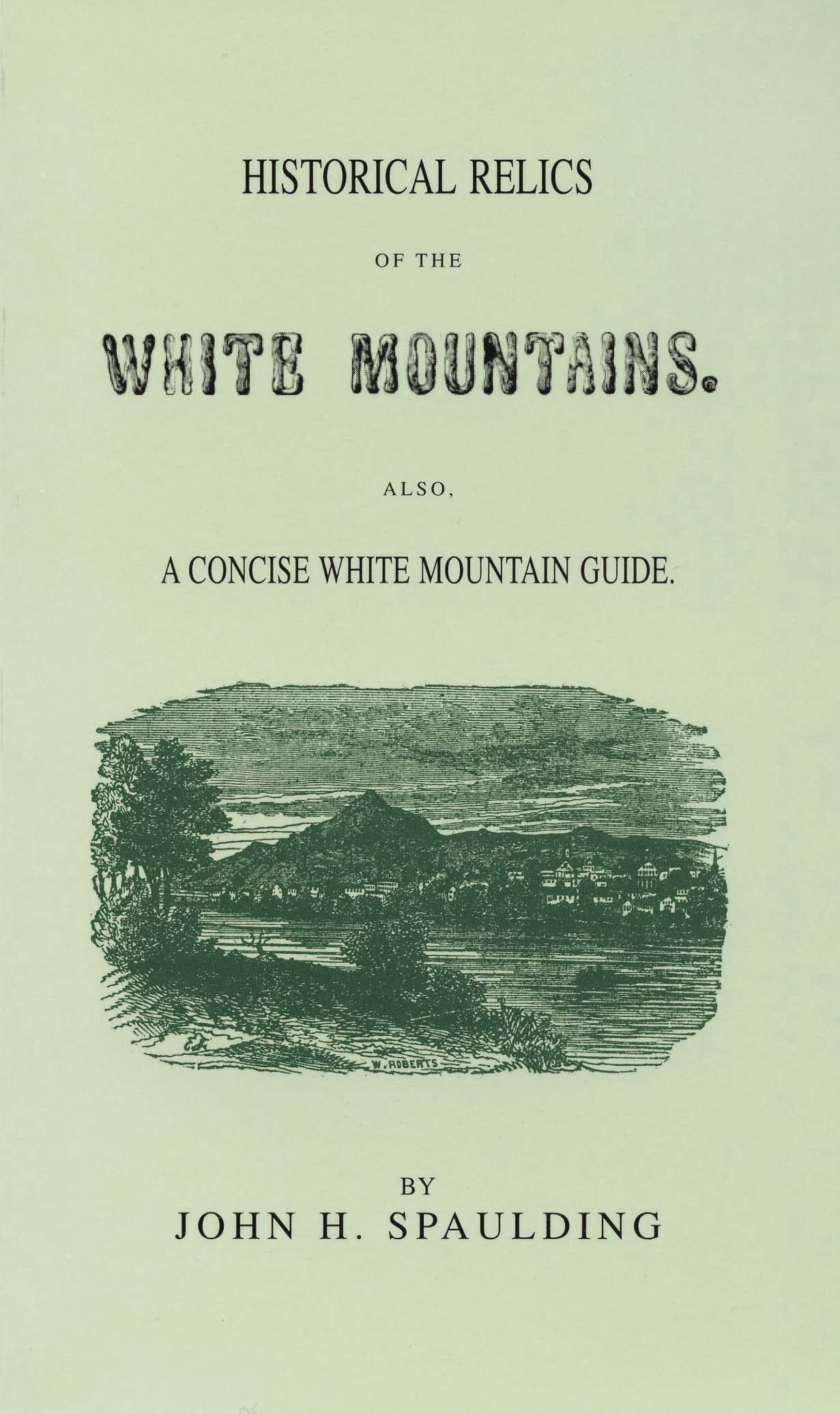 Historical Relics of the White Mountains