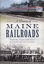 A History of Maine Railroads