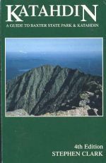 Katahdin: A Guide to Baxter State Park and Katahdin (4th edition)