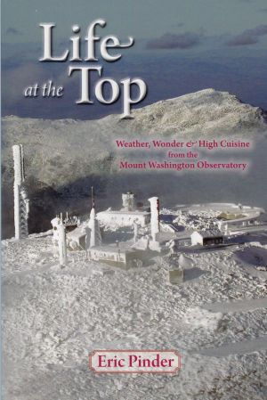 Life at the Top: Weather, Wonder & High Cuisine from the Mount Washington Observatory