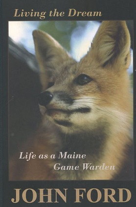 Living the Dream: My Life as a Maine Game Warden