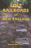 Lost Railroads of New England (3rd edition)