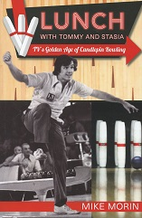 Lunch With Tommy and Stasia: TV's Golden Age of Candlepin Bowling