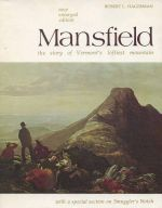 Mansfield: The Story of Vermont's Loftiest Mountain