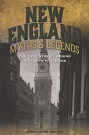 New England Myths & Legends: The True Stories Behind History's Mysteries.