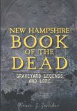 New Hampshire Book of the Dead: Graveyard Legends and Lore