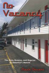 No Vacancy: The Rise, Demise, and Reprise of America's Motels