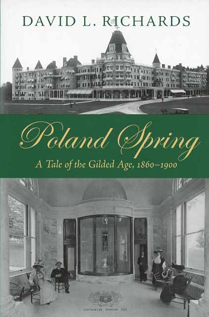 Poland Spring: A Tale of the Gilded Age, 1860-1900