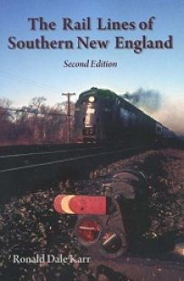 Rail Lines of Southern New England (Second edition)