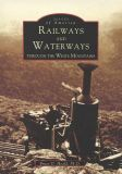 Railways and Waterways of the White Mountains