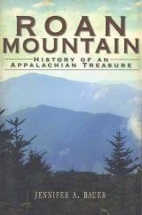 Roan Mountain: History of an Appalachian Treasure