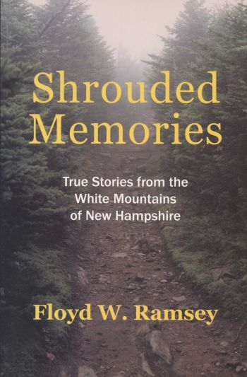 Shrouded Memories: True Stories from the White Mountains of New Hampshire