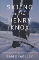 Skiing With Henry Knox: A Personal Journey Along's Vermont's Catamount Trail