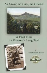 So Clear, So Cool, So Grand: A 1931 Hike on Vermont's Long Trail
